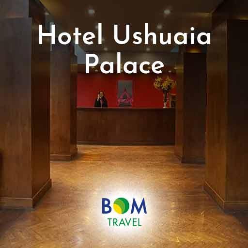 Hotel Ushuaia Palace